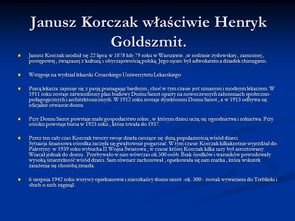 Janusz Korczak właściwie Henryk Goldszmit.