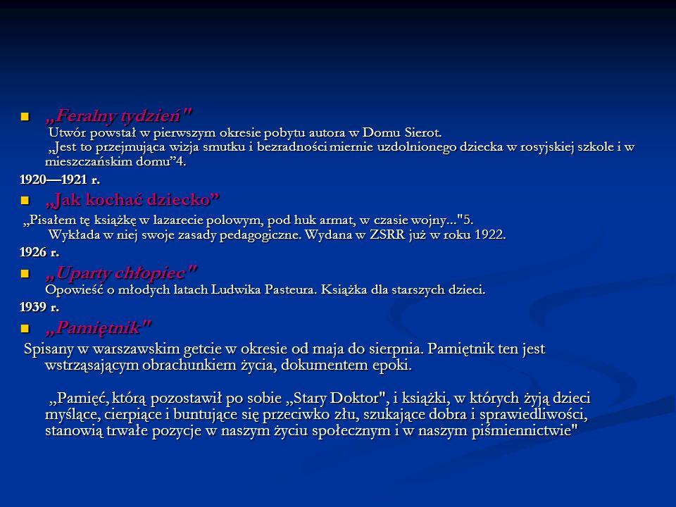 """""""Feralny tydzień Utwór powstał w pierwszym okresie pobytu autora w Domu Sierot. """"Jest to przejmująca wizja smutku i bezradności miernie uzdolnionego dziecka w rosyjskiej szkole i w mieszczańskim domu 4."""