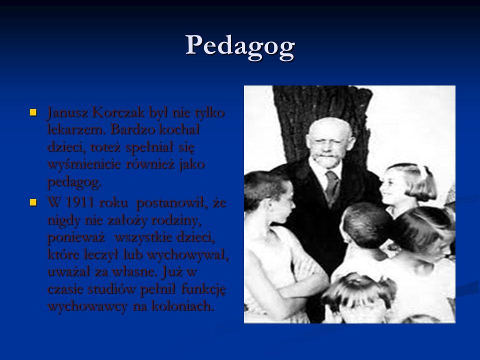 Pedagog Janusz Korczak był nie tylko lekarzem. Bardzo kochał dzieci, toteż spełniał się wyśmienicie również jako pedagog.