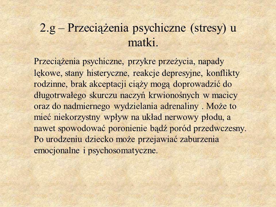 2. g – Przeciążenia psychiczne (stresy) u matki