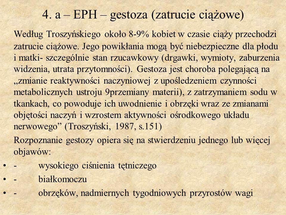 4. a – EPH – gestoza (zatrucie ciążowe)