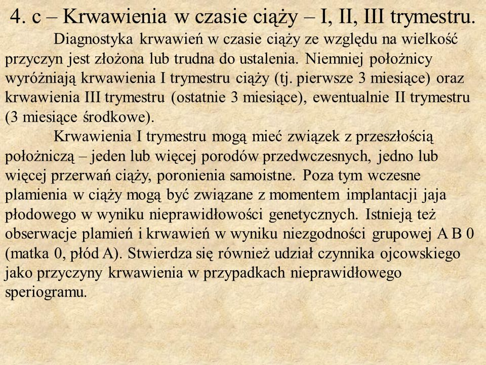 4. c – Krwawienia w czasie ciąży – I, II, III trymestru.