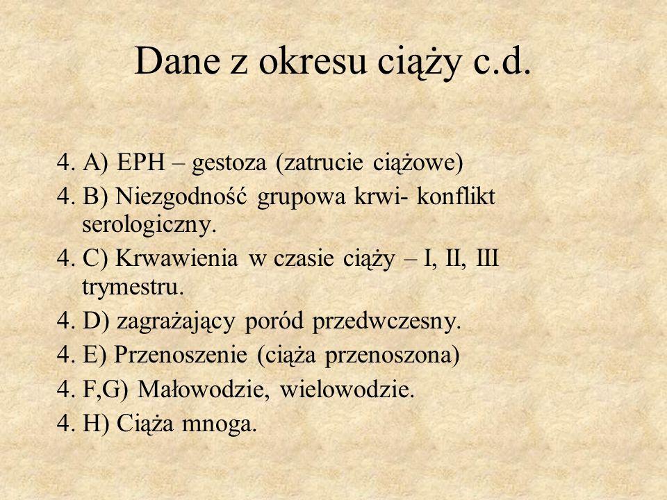 Dane z okresu ciąży c.d. 4. A) EPH – gestoza (zatrucie ciążowe)