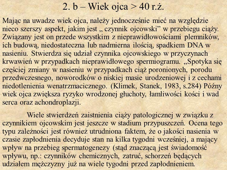 2. b – Wiek ojca > 40 r.ż.