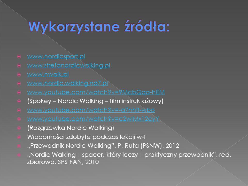 Wykorzystane źródła: www.nordicsport.pl www.strefanordicwalking.pl