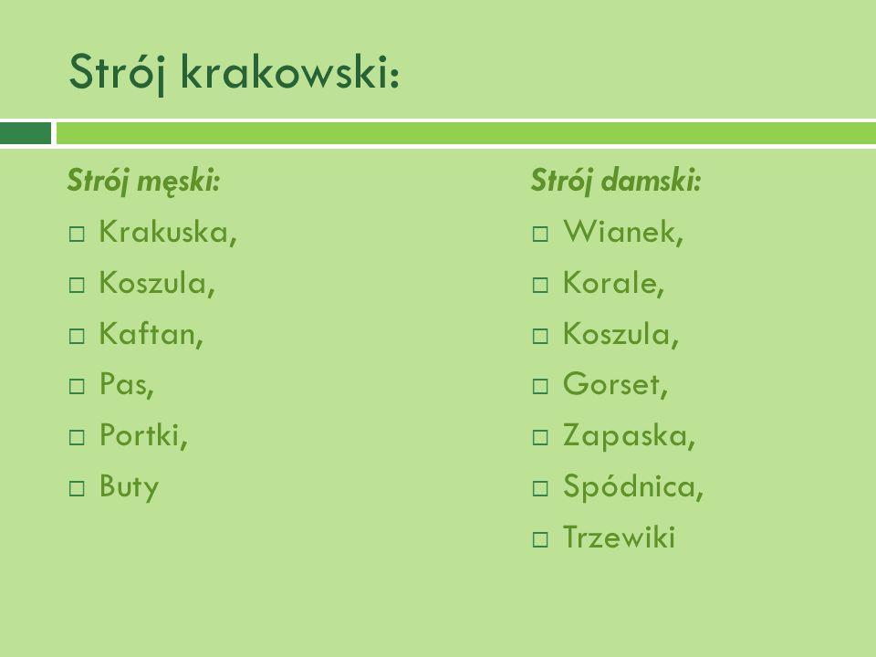 Strój krakowski: Strój męski: Krakuska, Koszula, Kaftan, Pas, Portki,