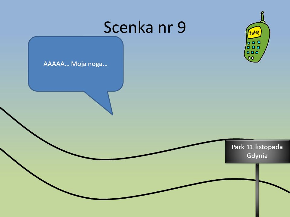 Scenka nr 9 AAAAA… Moja noga… Park 11 listopada Gdynia