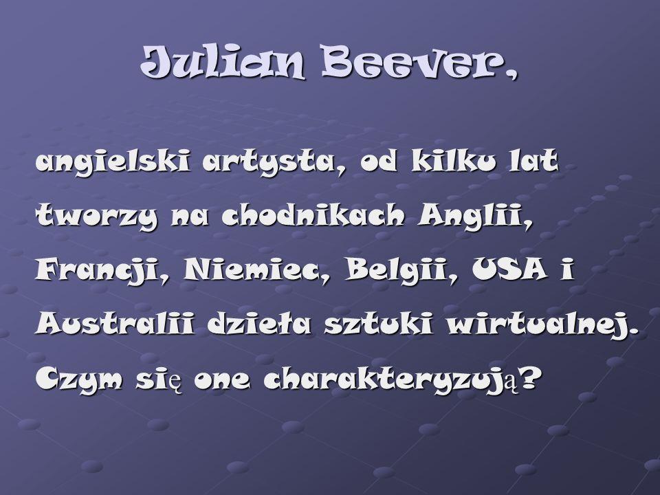 Julian Beever, angielski artysta, od kilku lat