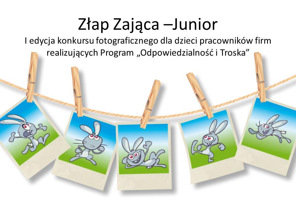 """Złap Zająca –Junior I edycja konkursu fotograficznego dla dzieci pracowników firm realizujących Program """"Odpowiedzialność i Troska"""