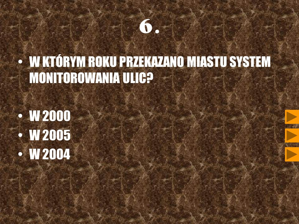 6. W KTÓRYM ROKU PRZEKAZANO MIASTU SYSTEM MONITOROWANIA ULIC W 2000