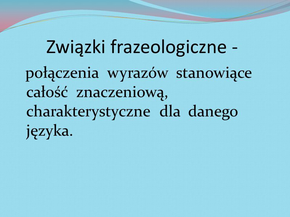Związki frazeologiczne -