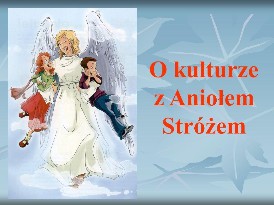 O kulturze z Aniołem Stróżem