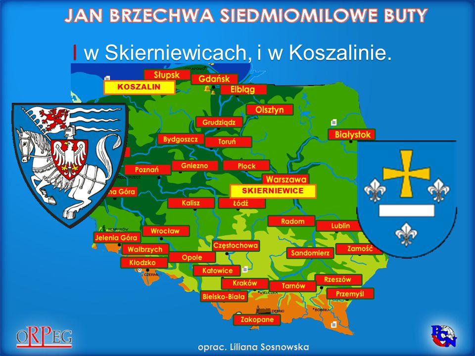 I w Skierniewicach, i w Koszalinie.