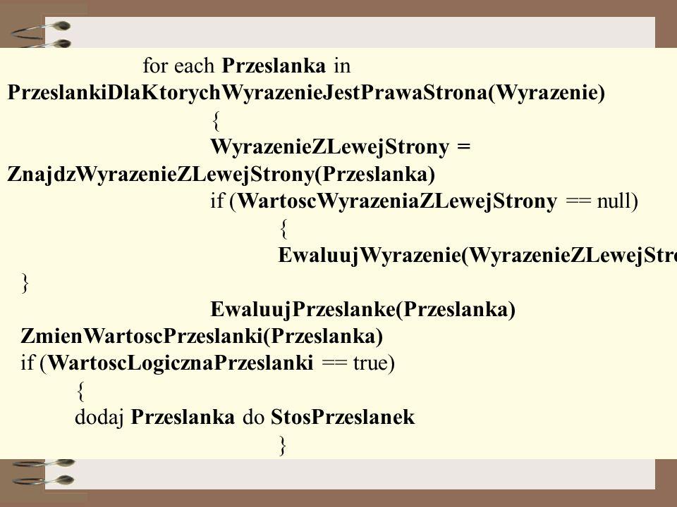 for each Przeslanka in PrzeslankiDlaKtorychWyrazenieJestPrawaStrona(Wyrazenie)