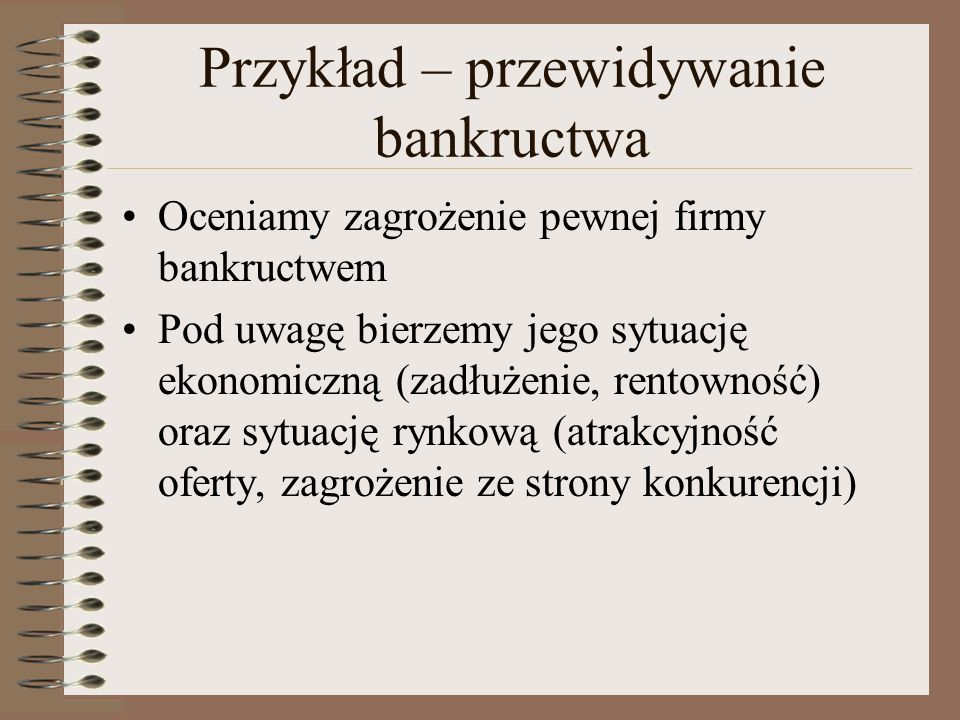 Przykład – przewidywanie bankructwa