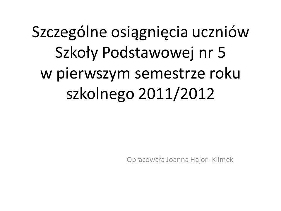 Opracowała Joanna Hajor- Klimek
