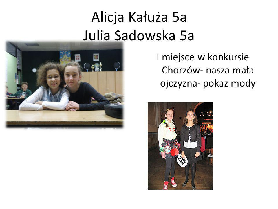 Alicja Kałuża 5a Julia Sadowska 5a