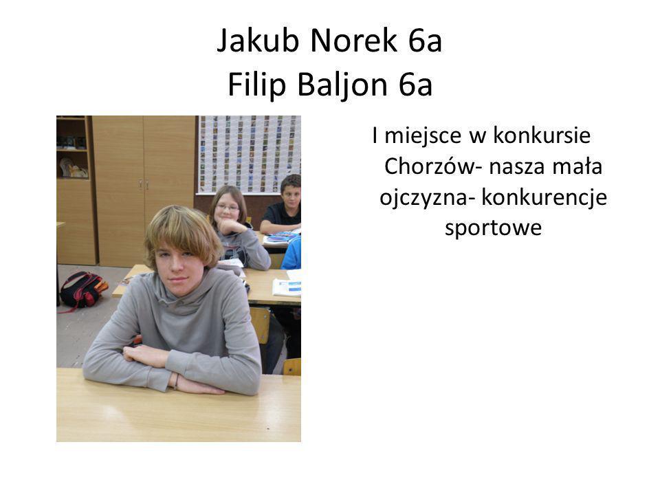 Jakub Norek 6a Filip Baljon 6a