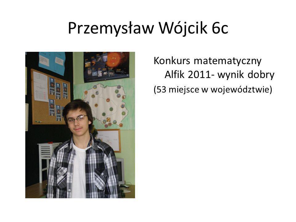 Przemysław Wójcik 6c Konkurs matematyczny Alfik 2011- wynik dobry