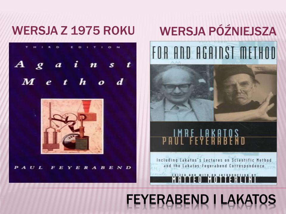 Wersja z 1975 roku Wersja późniejsza Feyerabend i Lakatos