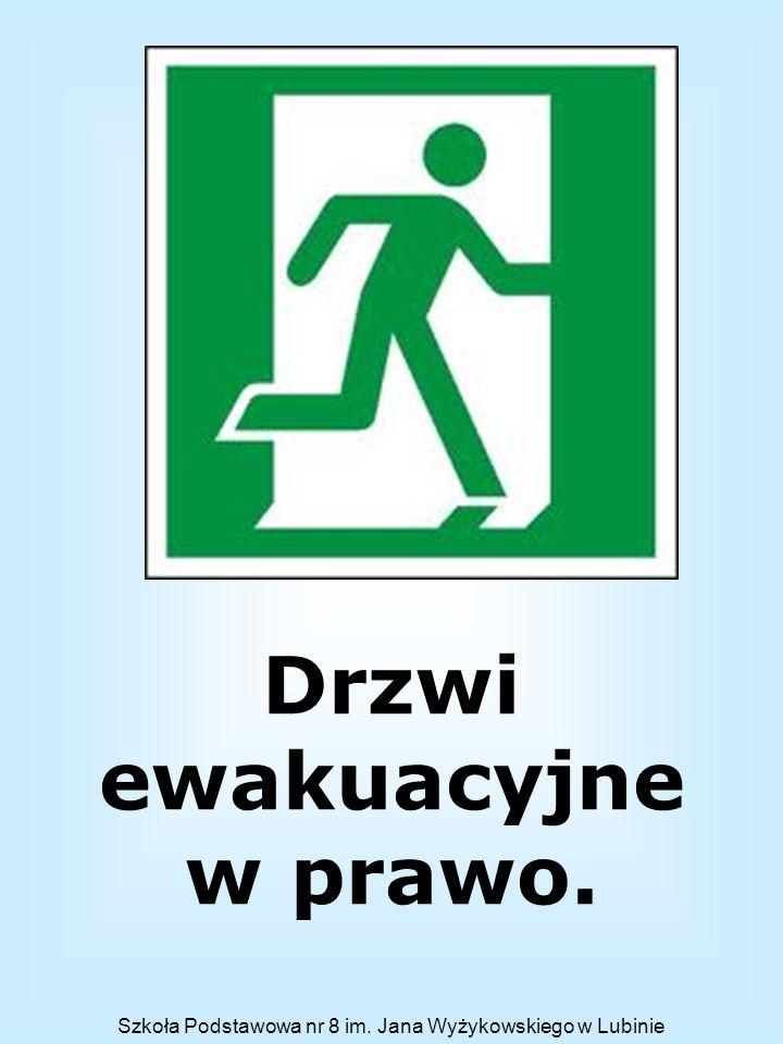 Drzwi ewakuacyjne w prawo.