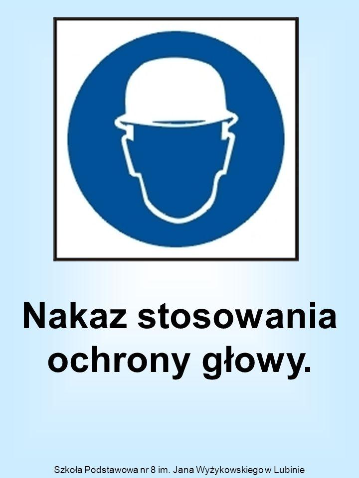 Nakaz stosowania ochrony głowy.