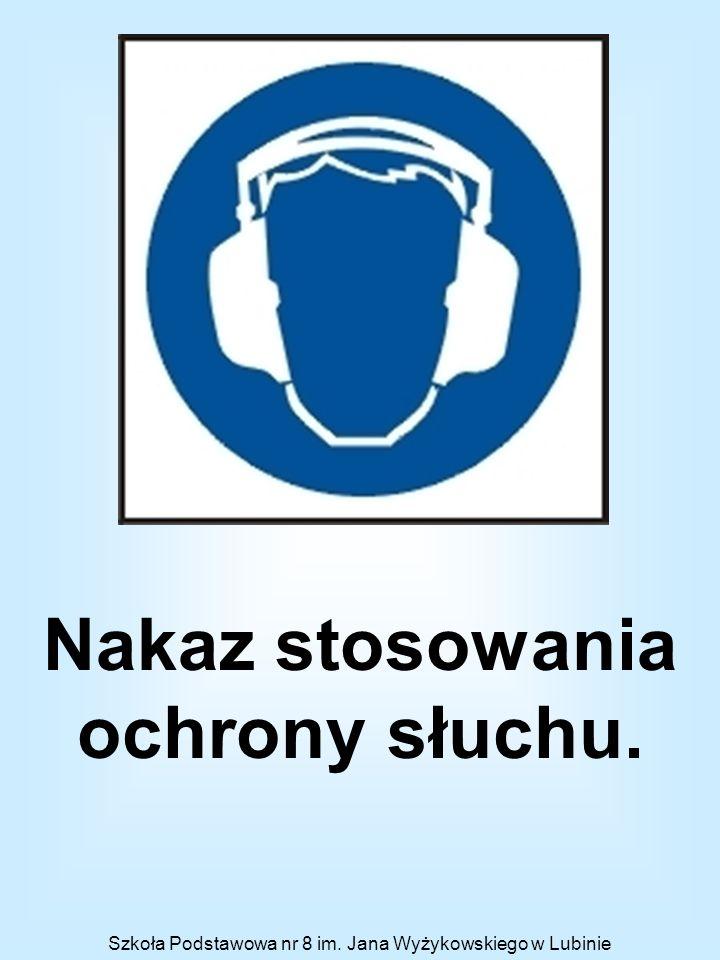 Nakaz stosowania ochrony słuchu.
