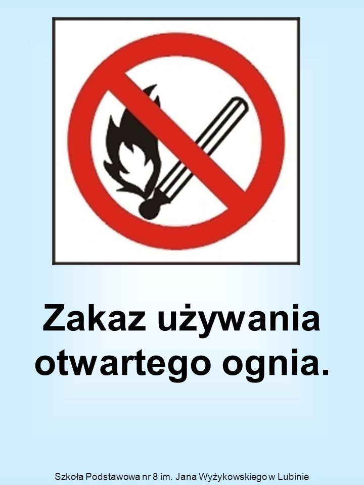 Zakaz używania otwartego ognia.