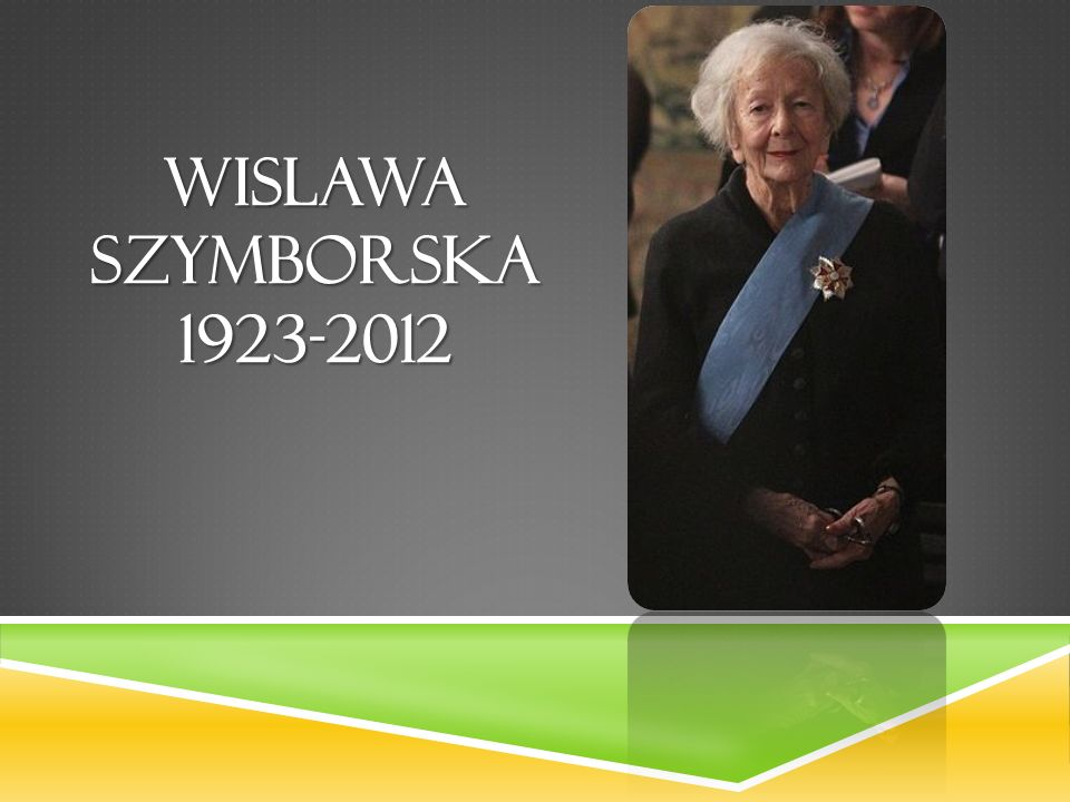 Wislawa Szymborska 1923-2012