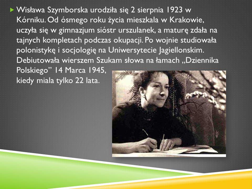 Wisława Szymborska urodziła się 2 sierpnia 1923 w Kórniku