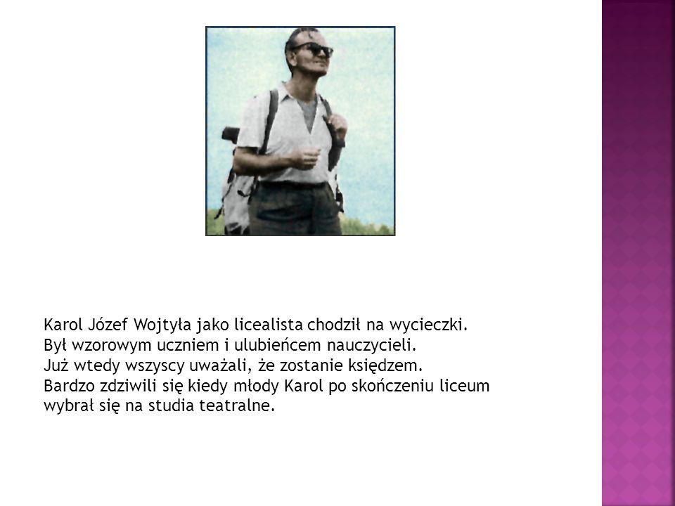 Karol Józef Wojtyła jako licealista chodził na wycieczki