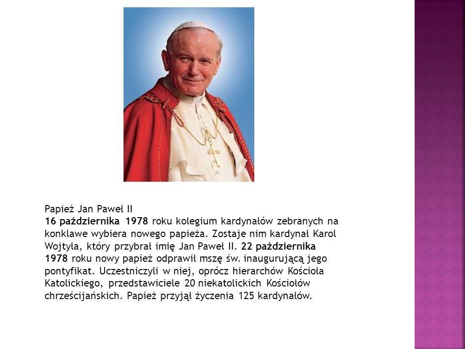 Papież Jan Paweł II 16 października 1978 roku kolegium kardynałów zebranych na konklawe wybiera nowego papieża.