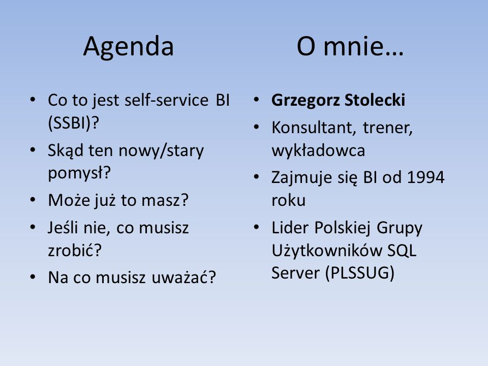 Agenda O mnie… Co to jest self-service BI (SSBI)