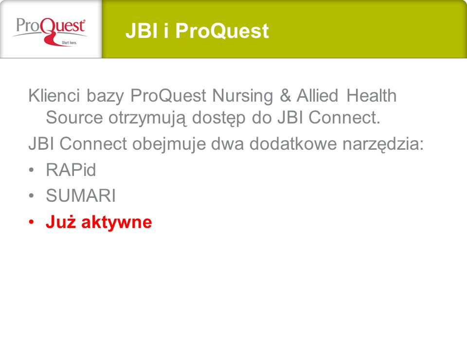 JBI i ProQuest Klienci bazy ProQuest Nursing & Allied Health Source otrzymują dostęp do JBI Connect.