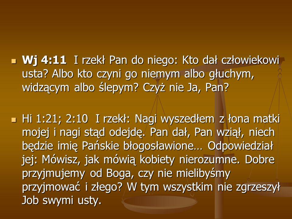 Wj 4:11 I rzekł Pan do niego: Kto dał człowiekowi usta