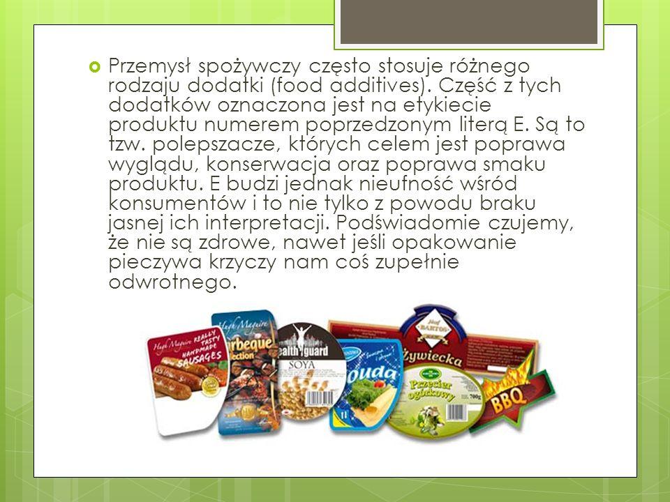 Przemysł spożywczy często stosuje różnego rodzaju dodatki (food additives).