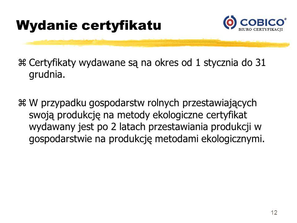 Wydanie certyfikatu Certyfikaty wydawane są na okres od 1 stycznia do 31 grudnia.
