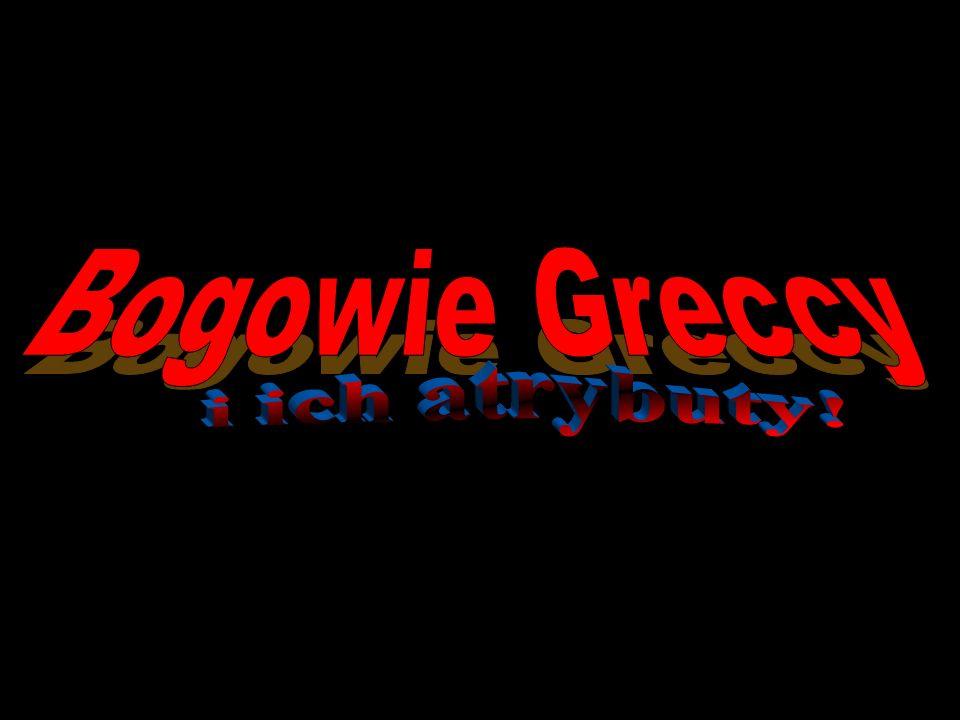 Bogowie Greccy i ich atrybuty!
