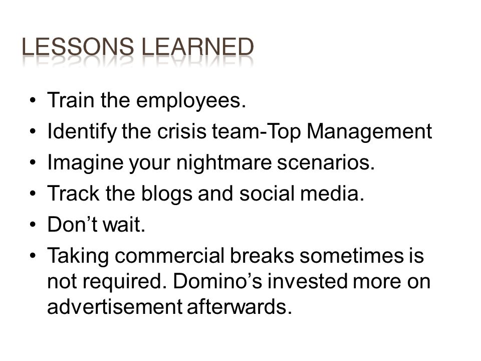 Train the employees.Identify the crisis team-Top Management. Imagine your nightmare scenarios. Track the blogs and social media.