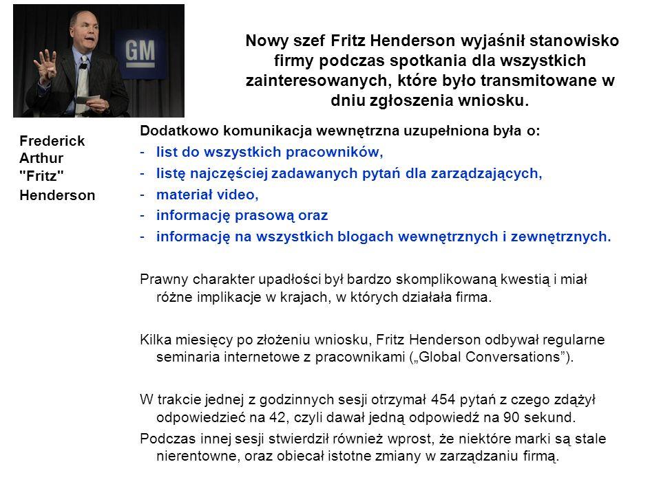 Nowy szef Fritz Henderson wyjaśnił stanowisko firmy podczas spotkania dla wszystkich zainteresowanych, które było transmitowane w dniu zgłoszenia wniosku.