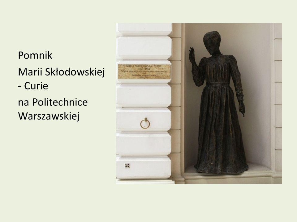 Pomnik Marii Skłodowskiej - Curie na Politechnice Warszawskiej