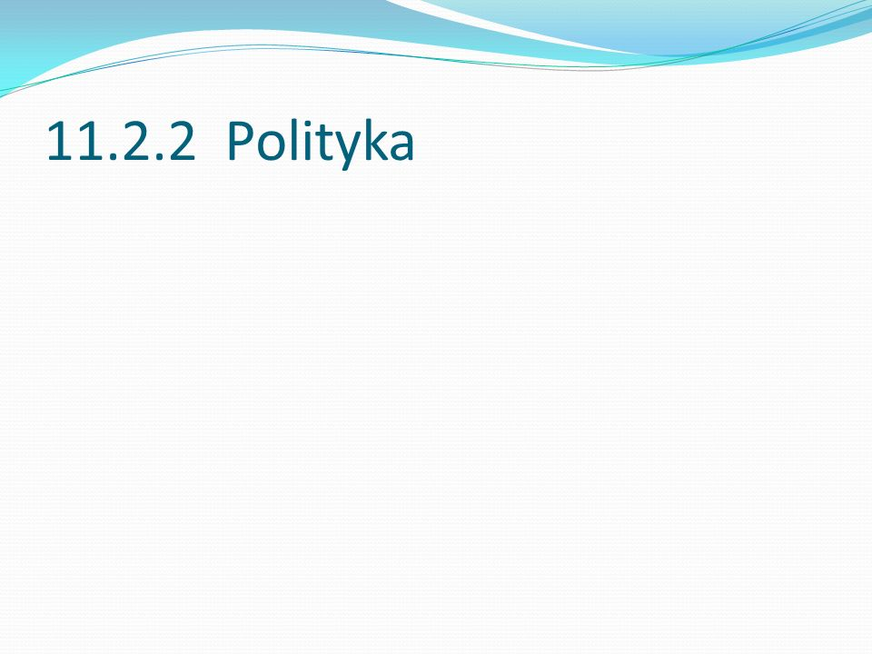 11.2.2 Polityka