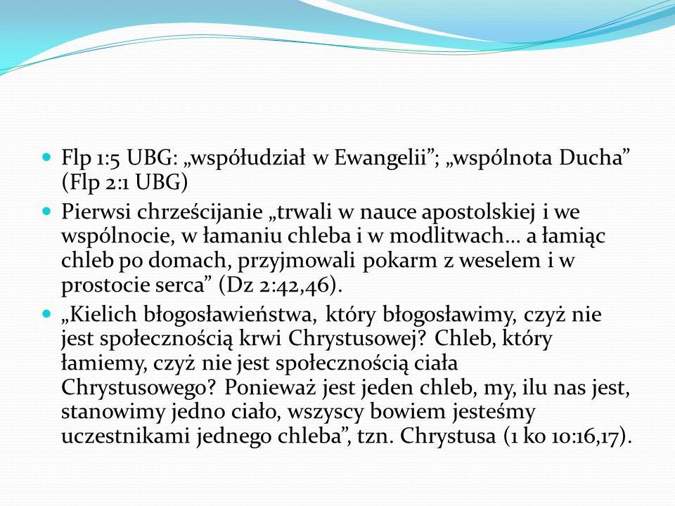 """Flp 1:5 UBG: """"współudział w Ewangelii ; """"wspólnota Ducha (Flp 2:1 UBG)"""
