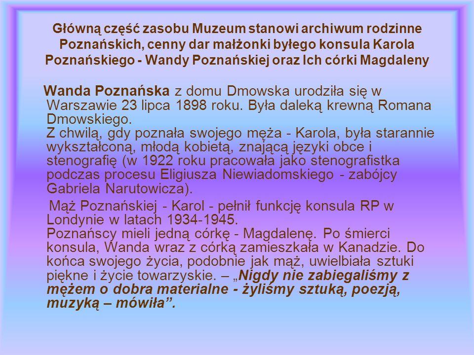 Główną część zasobu Muzeum stanowi archiwum rodzinne Poznańskich, cenny dar małżonki byłego konsula Karola Poznańskiego - Wandy Poznańskiej oraz Ich córki Magdaleny