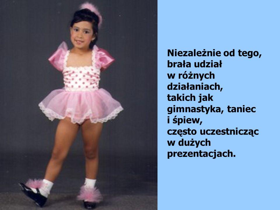 Niezależnie od tego, brała udział w różnych działaniach, takich jak gimnastyka, taniec i śpiew, często uczestnicząc w dużych prezentacjach.