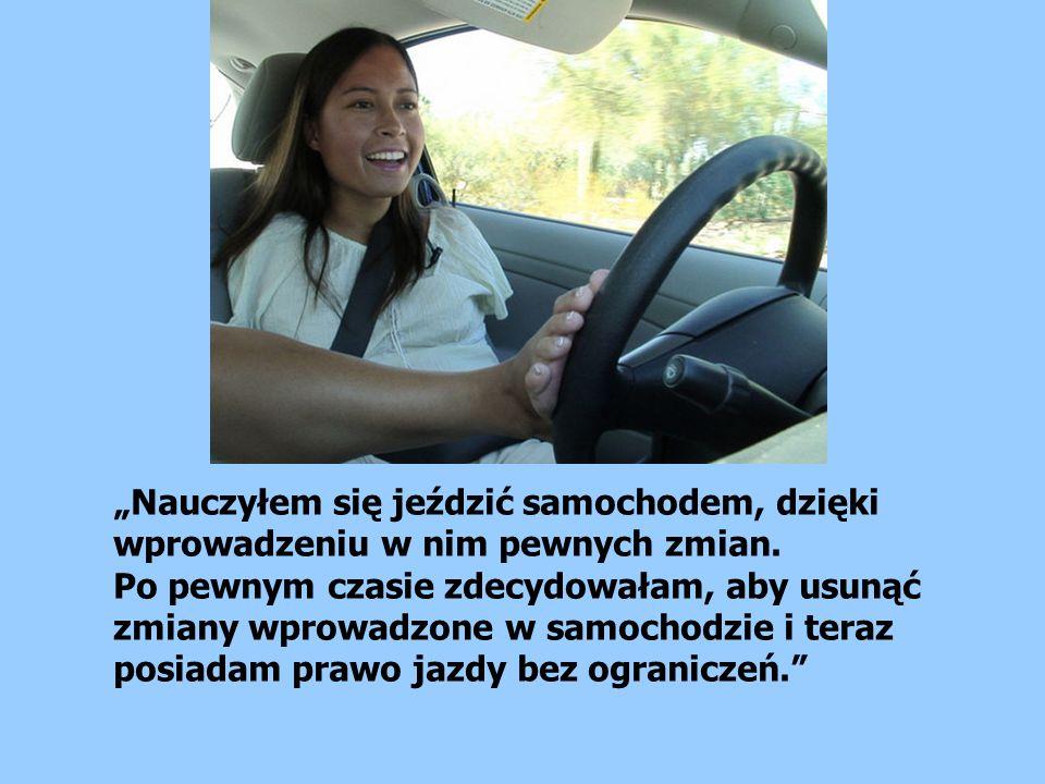 """""""Nauczyłem się jeździć samochodem, dzięki wprowadzeniu w nim pewnych zmian."""