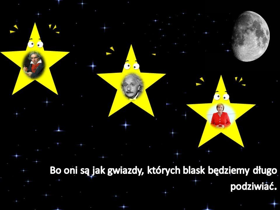 Bo oni są jak gwiazdy, których blask będziemy długo podziwiać.