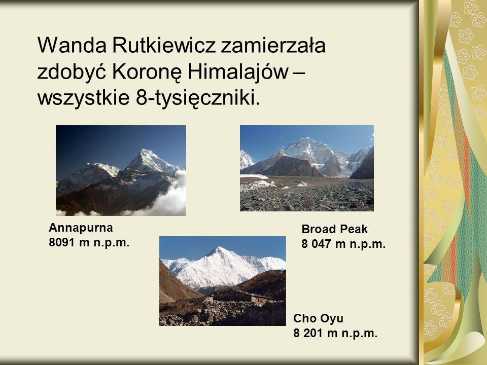 Wanda Rutkiewicz zamierzała zdobyć Koronę Himalajów – wszystkie 8-tysięczniki.