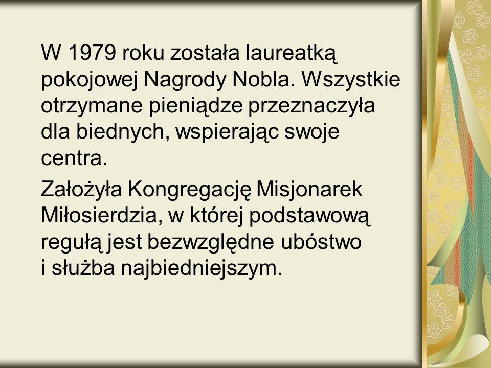 W 1979 roku została laureatką pokojowej Nagrody Nobla