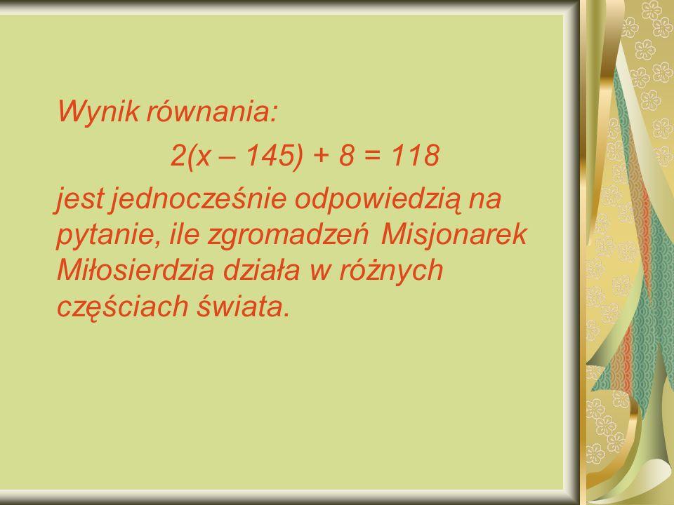 Wynik równania: 2(x – 145) + 8 = 118